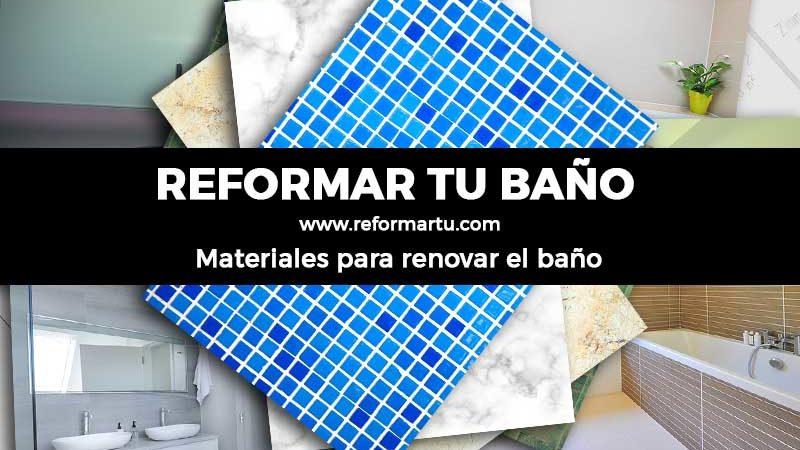 Materiales para renovar tu baño