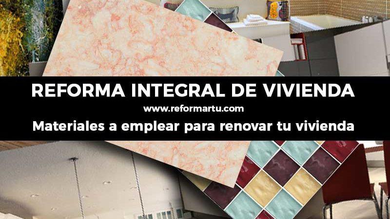 Materiales para tu reforma integral