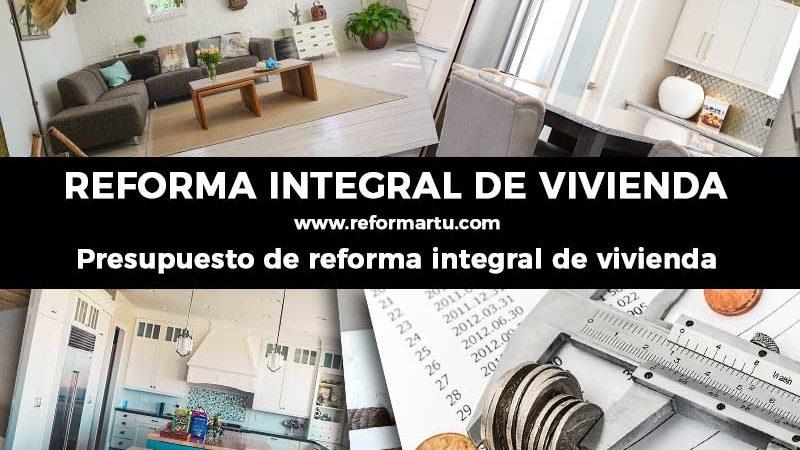 Presupuesto de reforma integral de vivienda